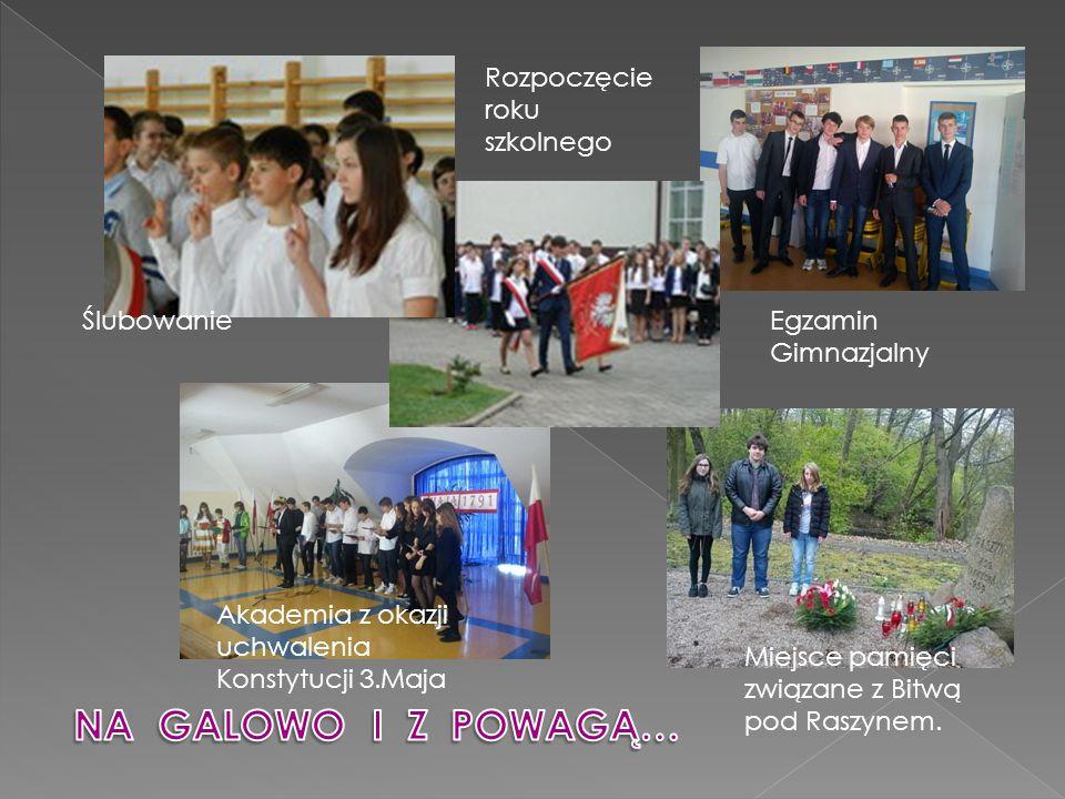 ŚlubowanieEgzamin Gimnazjalny Rozpoczęcie roku szkolnego Miejsce pamięci związane z Bitwą pod Raszynem.