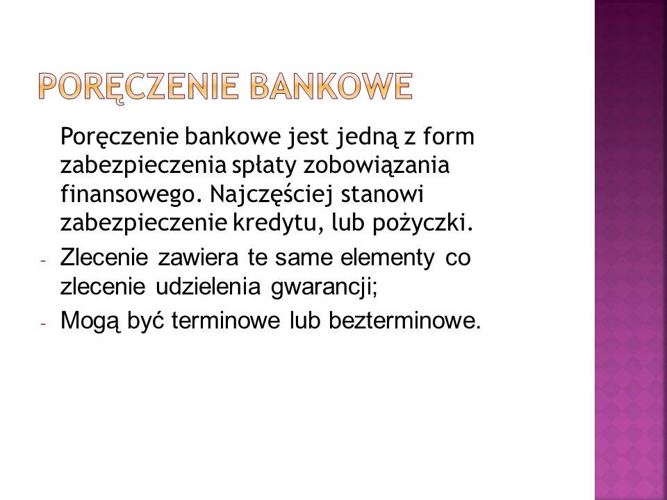 Poręczenie bankowe jest jedną z form zabezpieczenia spłaty zobowiązania finansowego. Najczęściej stanowi zabezpieczenie kredytu, lub pożyczki. - Zlece