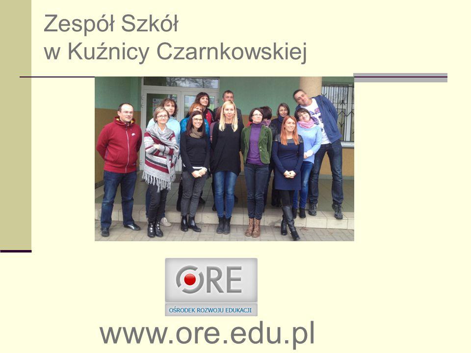 www.ore.edu.pl Zespół Szkół w Kuźnicy Czarnkowskiej