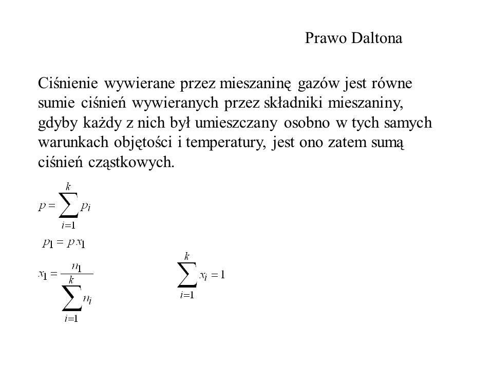 Ciśnienie wywierane przez mieszaninę gazów jest równe sumie ciśnień wywieranych przez składniki mieszaniny, gdyby każdy z nich był umieszczany osobno