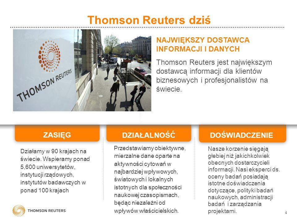 4 Thomson Reuters dziś NAJWIĘKSZY DOSTAWCA INFORMACJI I DANYCH Thomson Reuters jest największym dostawcą informacji dla klientów biznesowych i profesjonalistów na świecie.