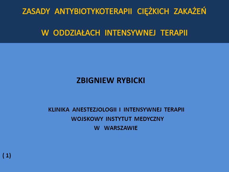 ZBIGNIEW RYBICKI KLINIKA ANESTEZJOLOGII I INTENSYWNEJ TERAPII WOJSKOWY INSTYTUT MEDYCZNY W WARSZAWIE ( 1)