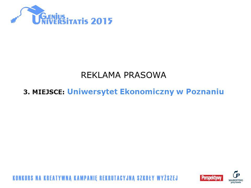 REKLAMA PRASOWA 3. MIEJSCE: Uniwersytet Ekonomiczny w Poznaniu