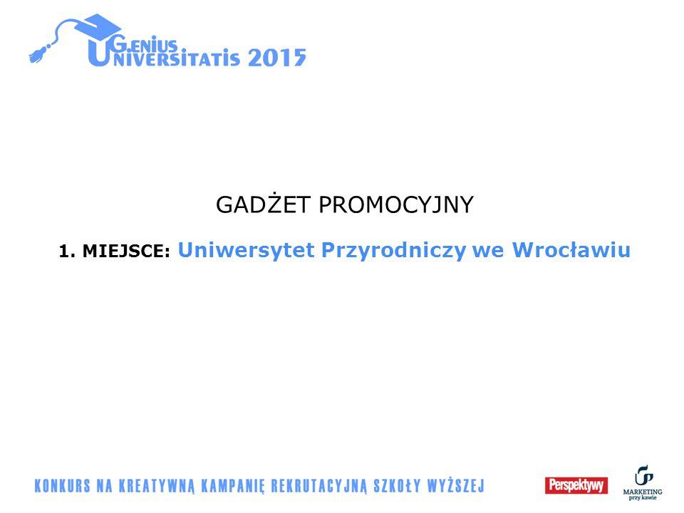 GADŻET PROMOCYJNY 1. MIEJSCE: Uniwersytet Przyrodniczy we Wrocławiu