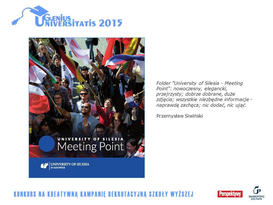 Folder University of Silesia - Meeting Point : nowoczesny, elegancki, przejrzysty; dobrze dobrane, duże zdjęcia; wszystkie niezbędne informacje - naprawdę zachęca; nic dodać, nic ująć.