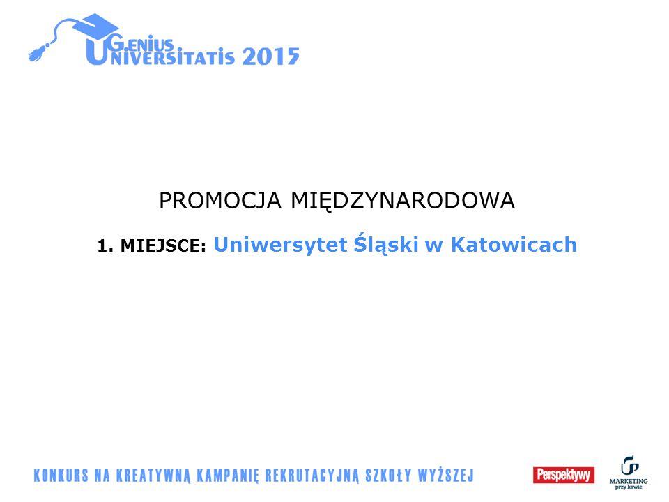 PROMOCJA MIĘDZYNARODOWA 1. MIEJSCE: Uniwersytet Śląski w Katowicach