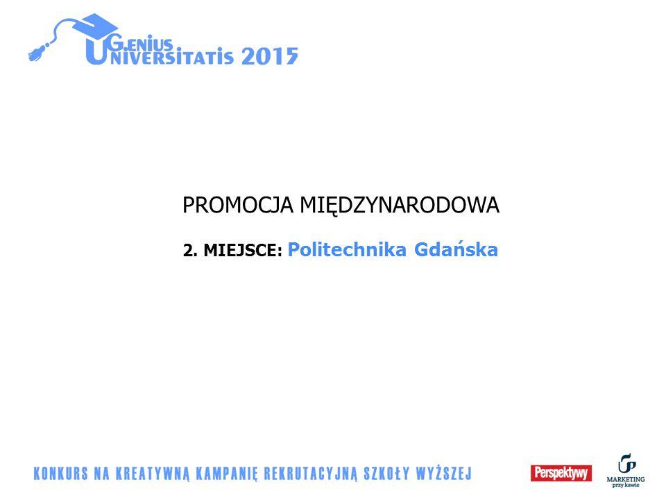 PROMOCJA MIĘDZYNARODOWA 2. MIEJSCE: Politechnika Gdańska