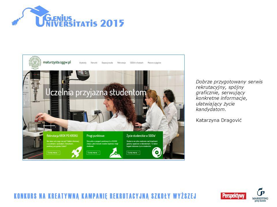 Dobrze przygotowany serwis rekrutacyjny, spójny graficznie, serwujący konkretne informacje, ułatwiający życie kandydatom. Katarzyna Dragović