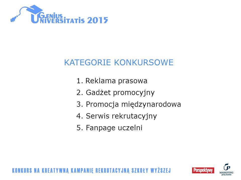 KATEGORIE KONKURSOWE 1.Reklama prasowa 2. Gadżet promocyjny 3. Promocja międzynarodowa 4. Serwis rekrutacyjny 5. Fanpage uczelni