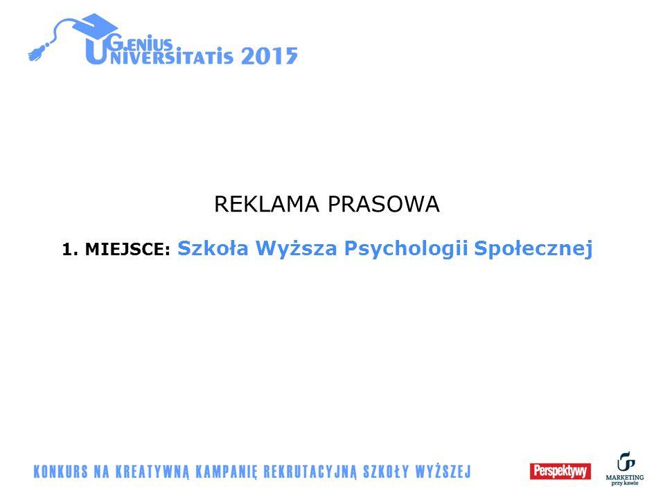 REKLAMA PRASOWA 1. MIEJSCE: Szkoła Wyższa Psychologii Społecznej