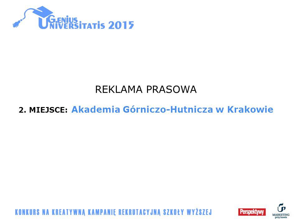REKLAMA PRASOWA 2. MIEJSCE: Akademia Górniczo-Hutnicza w Krakowie