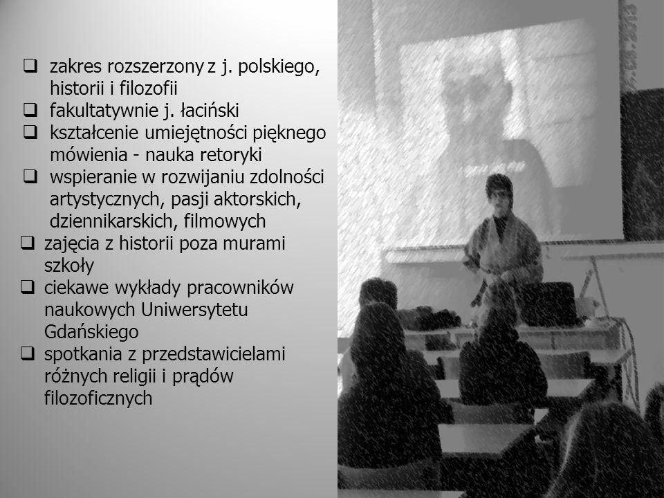  zakres rozszerzony z j.polskiego, historii i filozofii  fakultatywnie j.