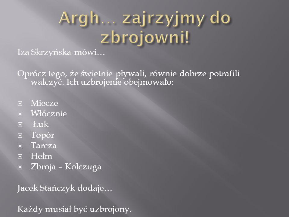 Iza Skrzyńska mówi… Oprócz tego, że świetnie pływali, równie dobrze potrafili walczyć.
