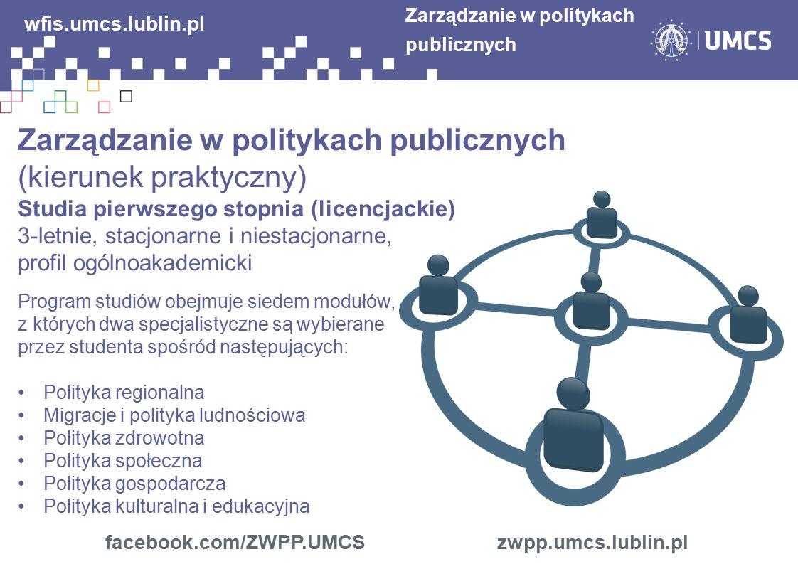 Zarządzanie w politykach publicznych (kierunek praktyczny) Studia pierwszego stopnia (licencjackie) 3-letnie, stacjonarne i niestacjonarne, profil ogó