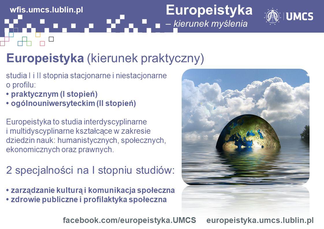 Europeistyka (kierunek praktyczny) studia I i II stopnia stacjonarne i niestacjonarne o profilu: praktycznym (I stopień) ogólnouniwersyteckim (II stop
