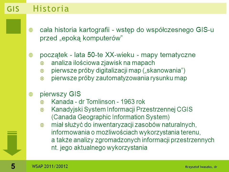 """Krzysztof Iwaszko, dr 5 GIS Historia  cała historia kartografii - wstęp do współczesnego GIS-u przed """"epoką komputerów""""  początek - lata 50-te XX-wi"""