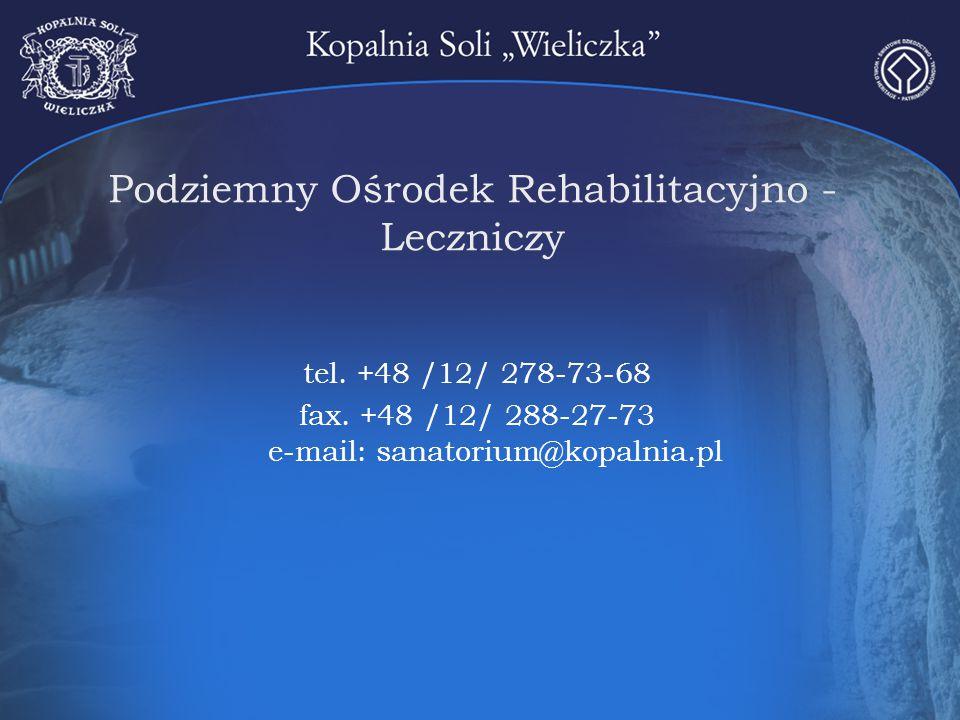 Podziemny Ośrodek Rehabilitacyjno - Leczniczy tel. +48 /12/ 278-73-68 fax. +48 /12/ 288-27-73 e-mail: sanatorium@kopalnia.pl