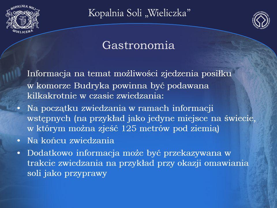 Gastronomia Informacja na temat możliwości zjedzenia posiłku w komorze Budryka powinna być podawana kilkakrotnie w czasie zwiedzania: Na początku zwie