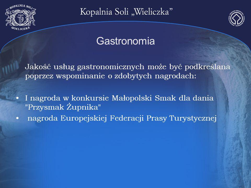 Gastronomia Jakość usług gastronomicznych może być podkreślana poprzez wspominanie o zdobytych nagrodach: I nagroda w konkursie Małopolski Smak dla da