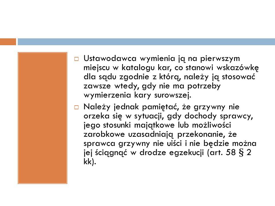 Formy kary grzywny Grzywna może być określona: 1) W stawkach dziennych (przestępstwa, przestępstwa skarbowe) 2) Kwotowo (wykroczenia, wykroczenia skarbowe)