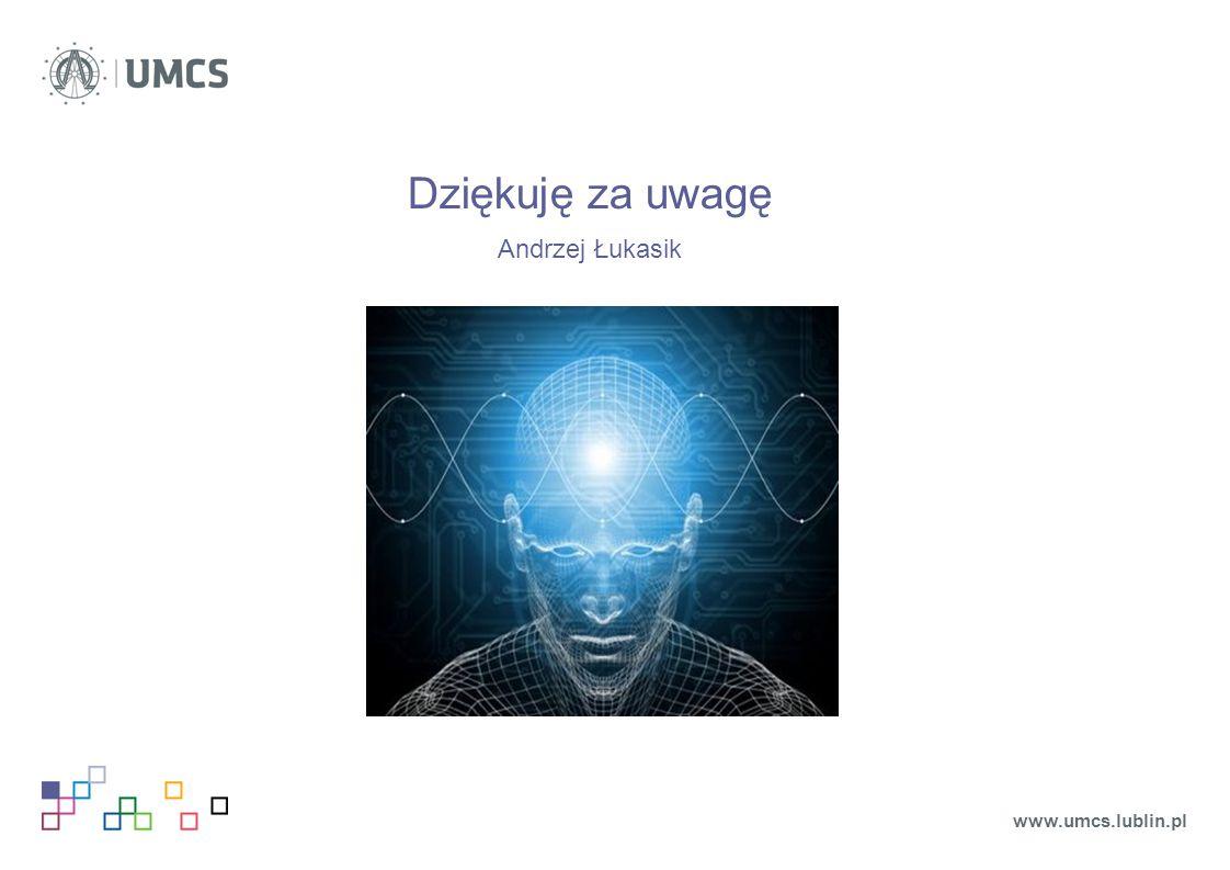 Dziękuję za uwagę Andrzej Łukasik www.umcs.lublin.pl