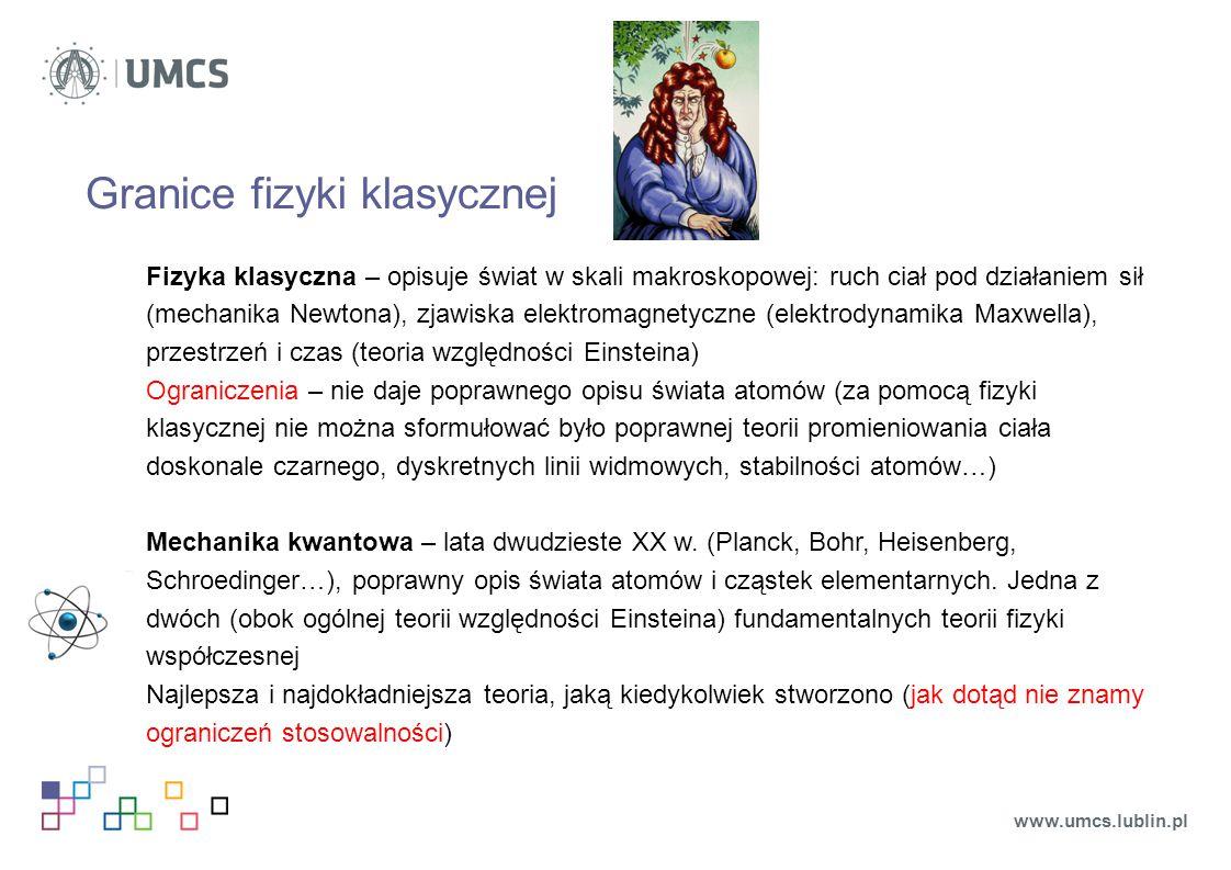 Kwantowe prawdopodobieństwo Prawdopodobieństwo określonej odpowiedzi na pytanie jest równe kwadratowi rzutu wektora na odpowiednią podprzestrzeń www.umcs.lublin.pl