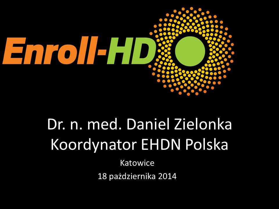 Dr. n. med. Daniel Zielonka Koordynator EHDN Polska Katowice 18 pażdziernika 2014