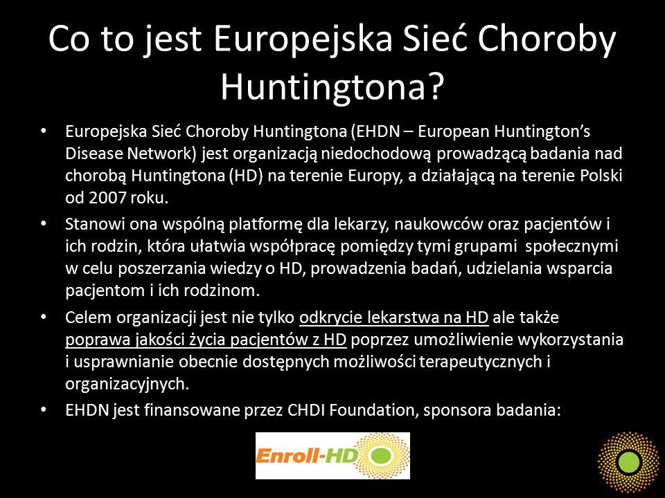 Co to jest Europejska Sieć Choroby Huntingtona? Europejska Sieć Choroby Huntingtona (EHDN – European Huntington's Disease Network) jest organizacją ni