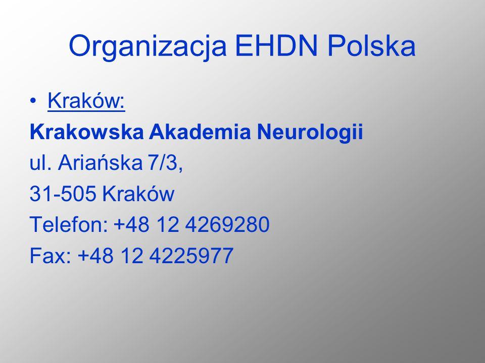 Organizacja EHDN Polska Kraków: Krakowska Akademia Neurologii ul. Ariańska 7/3, 31-505 Kraków Telefon: +48 12 4269280 Fax: +48 12 4225977