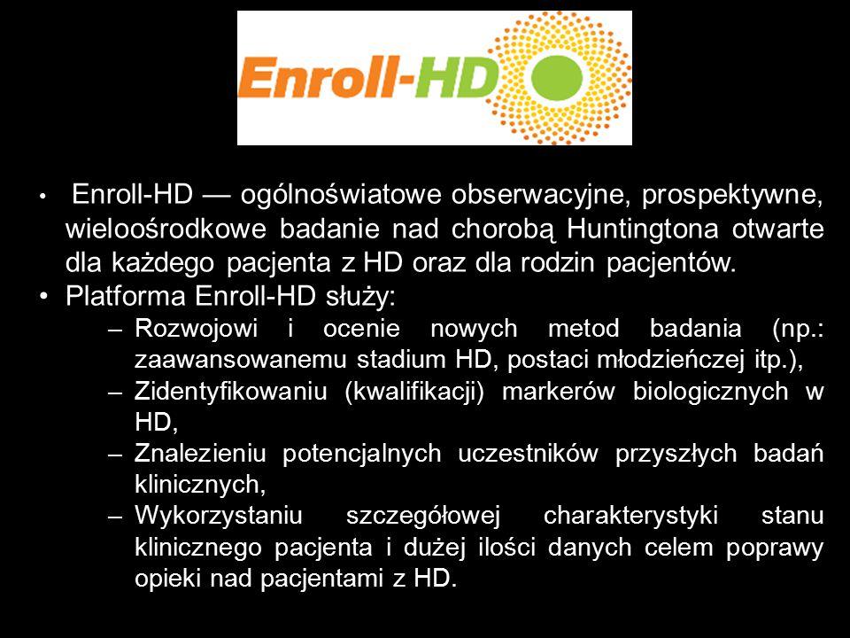 Enroll-HD — ogólnoświatowe obserwacyjne, prospektywne, wieloośrodkowe badanie nad chorobą Huntingtona otwarte dla każdego pacjenta z HD oraz dla rodzi