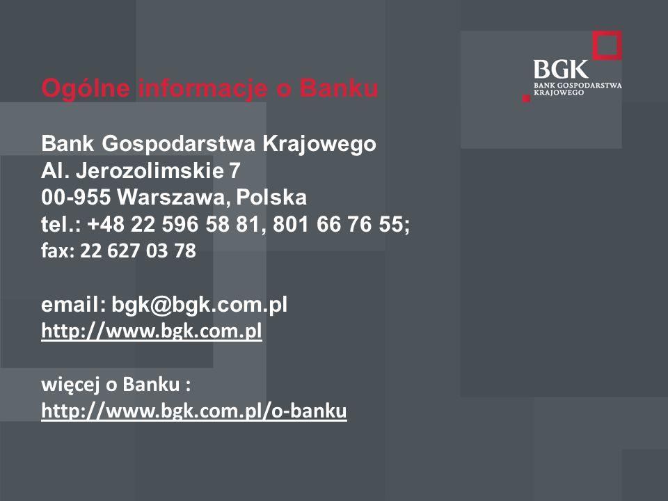 204/204/204 218/32/56 118/126/132 183/32/51 227/30/54 Ogólne informacje o Banku Bank Gospodarstwa Krajowego Al.