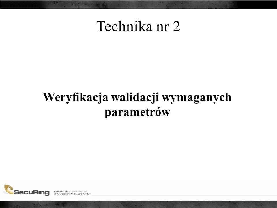 Technika nr 2 Weryfikacja walidacji wymaganych parametrów