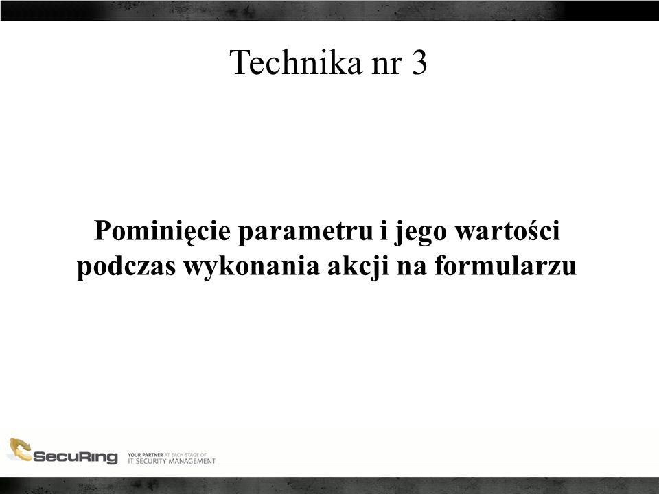 Technika nr 3 Pominięcie parametru i jego wartości podczas wykonania akcji na formularzu