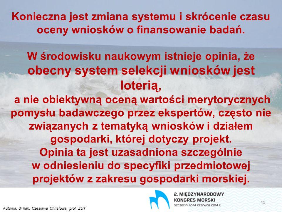 Autorka: dr hab. Czesława Christowa, prof. ZUT Konieczna jest zmiana systemu i skrócenie czasu oceny wniosków o finansowanie badań. W środowisku nauko