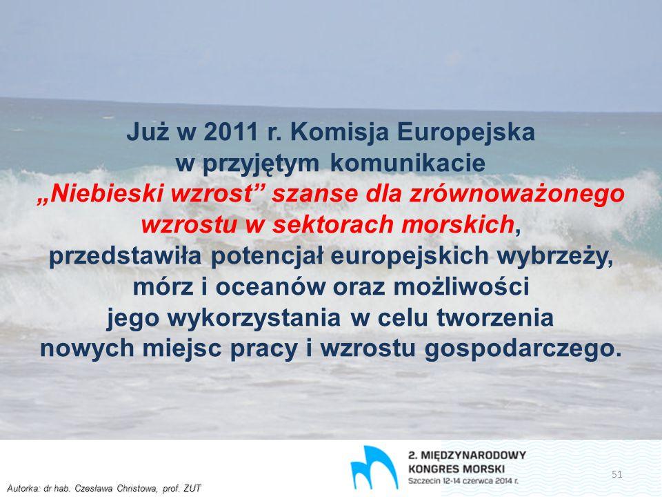 """Autorka: dr hab. Czesława Christowa, prof. ZUT Już w 2011 r. Komisja Europejska w przyjętym komunikacie """"Niebieski wzrost"""" szanse dla zrównoważonego w"""