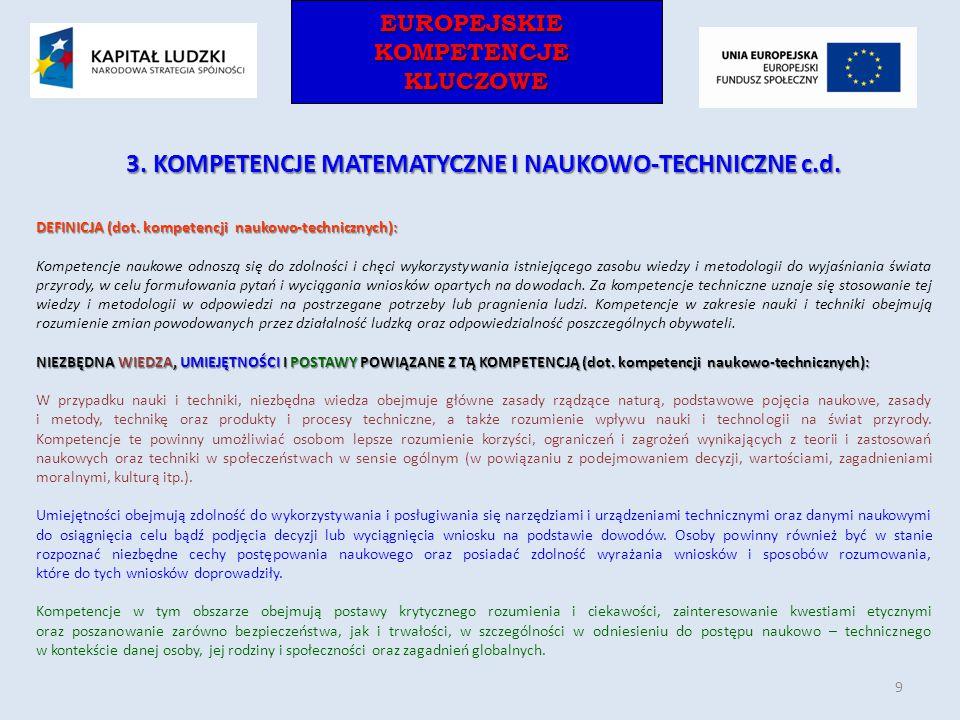 EUROPEJSKIEKOMPETENCJEKLUCZOWEEUROPEJSKIEKOMPETENCJEKLUCZOWE 3. KOMPETENCJE MATEMATYCZNE I NAUKOWO-TECHNICZNE c.d. DEFINICJA (dot. kompetencji naukowo