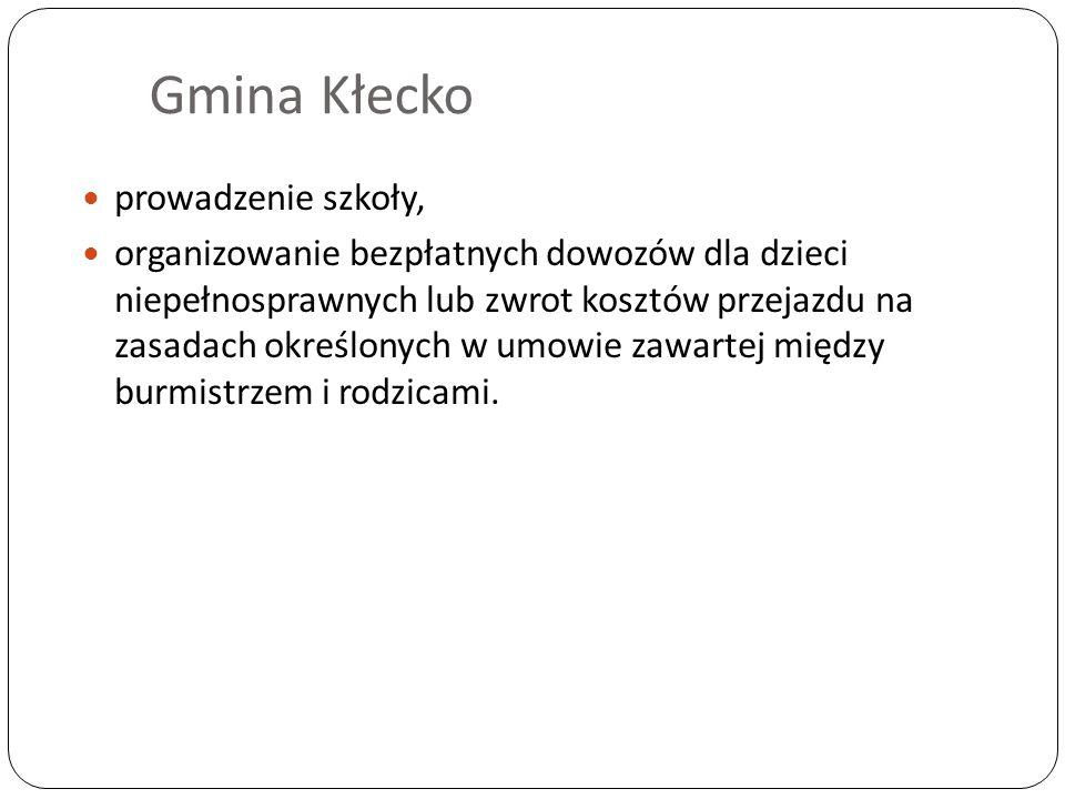 Gmina Kłecko prowadzenie szkoły, organizowanie bezpłatnych dowozów dla dzieci niepełnosprawnych lub zwrot kosztów przejazdu na zasadach określonych w umowie zawartej między burmistrzem i rodzicami.