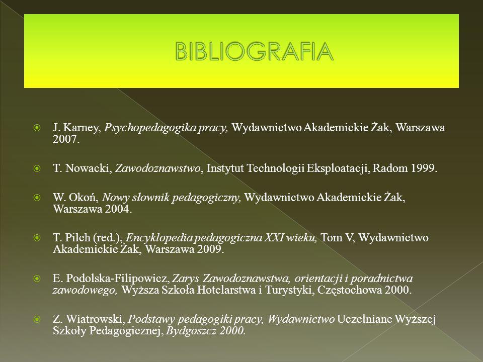 J. Karney, Psychopedagogika pracy, Wydawnictwo Akademickie Żak, Warszawa 2007.