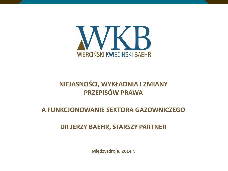 www.wkb.com.pl NIEJASNE PRZEPISY – STUDIUM PRZYPADKU PRZEPISY TECHNICZNE DOTYCZĄCE ROZWOJU SIECI PRZESYŁOWYCH I DYSTRYBUCYJNYCH (I) Rozporządzenie Ministra Gospodarki z dnia 26 kwietnia 2013 r.