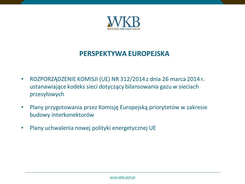 www.wkb.com.pl PERSPEKTYWA EUROPEJSKA ROZPORZĄDZENIE KOMISJI (UE) NR 312/2014 z dnia 26 marca 2014 r. ustanawiające kodeks sieci dotyczący bilansowani