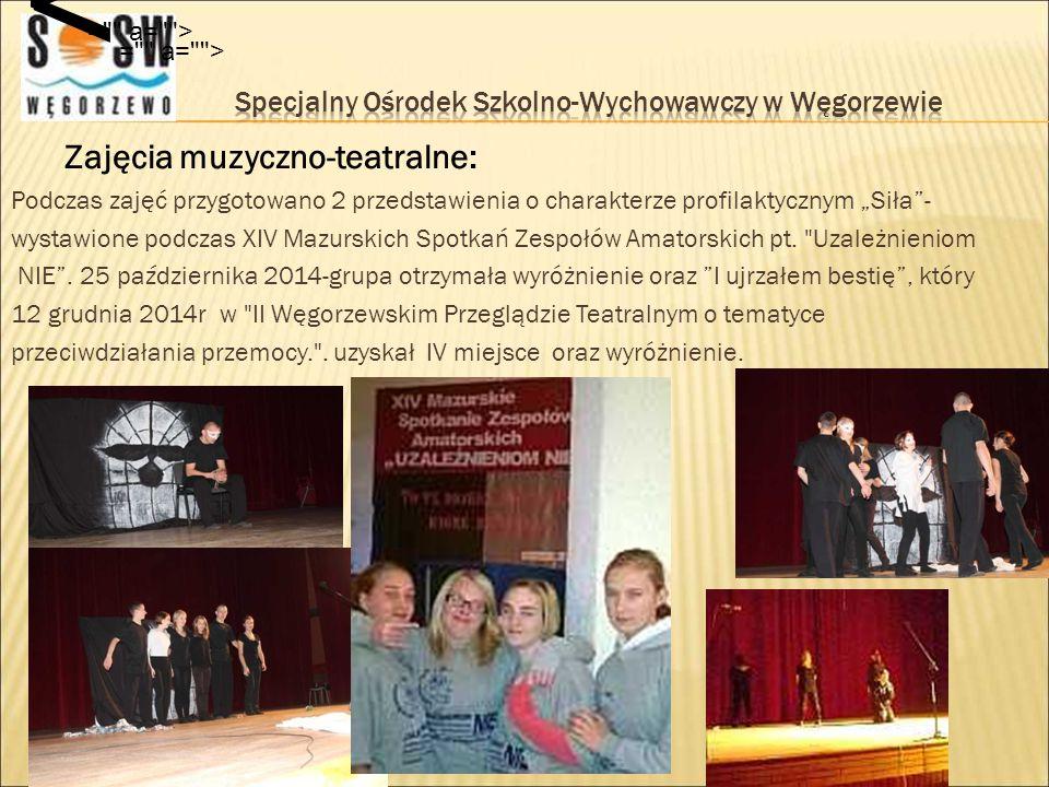 """Podczas zajęć przygotowano 2 przedstawienia o charakterze profilaktycznym """"Siła""""- wystawione podczas XIV Mazurskich Spotkań Zespołów Amatorskich pt."""