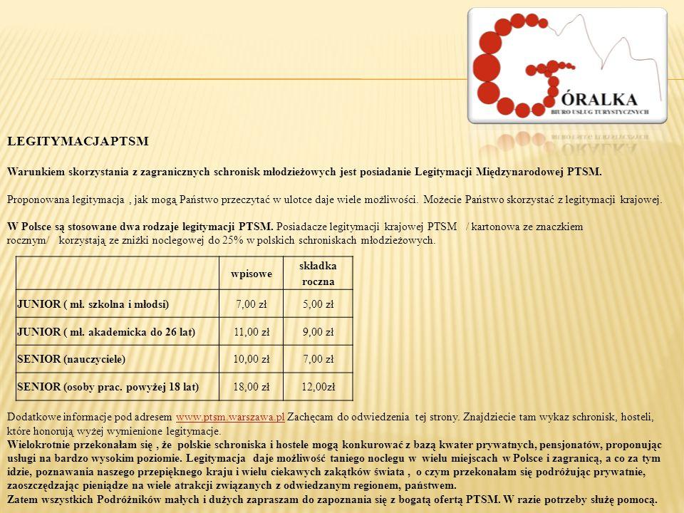 LEGITYMACJA PTSM Warunkiem skorzystania z zagranicznych schronisk młodzieżowych jest posiadanie Legitymacji Międzynarodowej PTSM. Proponowana legityma
