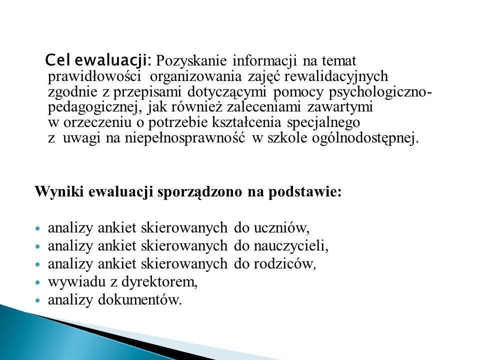 Cel ewaluacji: Pozyskanie informacji na temat prawidłowości organizowania zajęć rewalidacyjnych zgodnie z przepisami dotyczącymi pomocy psychologiczno