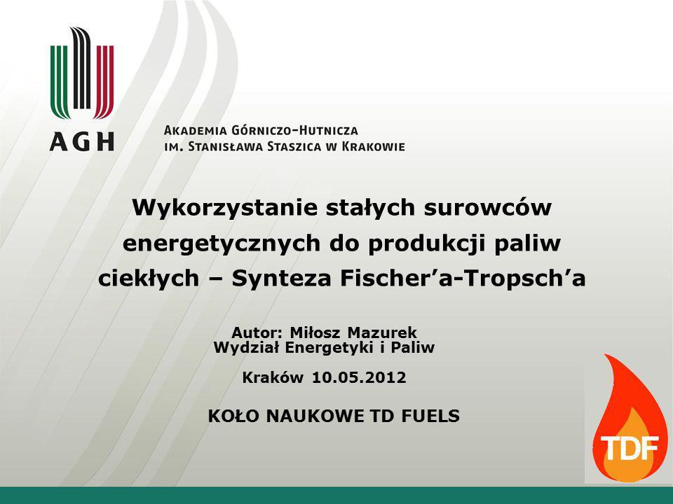 Plan referatu: Wiadomości ogólne Przyczyny wzrostu zainteresowania metodą F-T Potencjalne zastosowania Surowce do syntezy F-T Schemat instalacji Perspektywy implementacji metody w polskich realiach