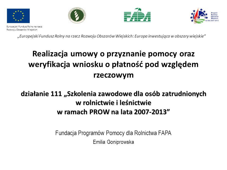 """Fundacja Programów Pomocy dla Rolnictwa FAPA Emilia Goniprowska działanie 111 """"Szkolenia zawodowe dla osób zatrudnionych w rolnictwie i leśnictwie w r"""