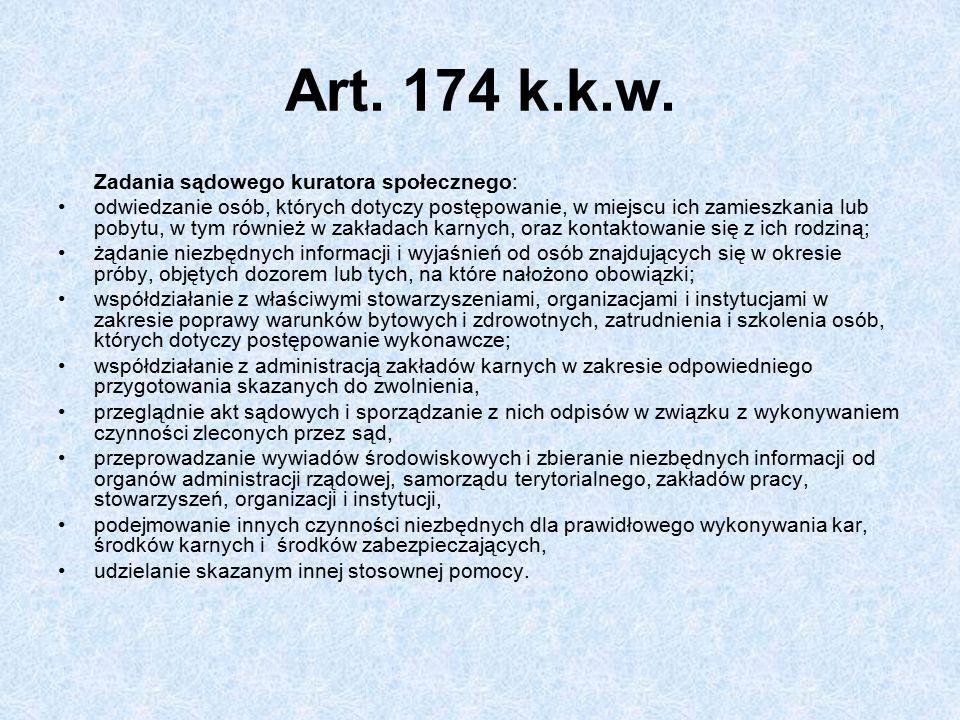 Art. 174 k.k.w. Zadania sądowego kuratora społecznego: odwiedzanie osób, których dotyczy postępowanie, w miejscu ich zamieszkania lub pobytu, w tym ró