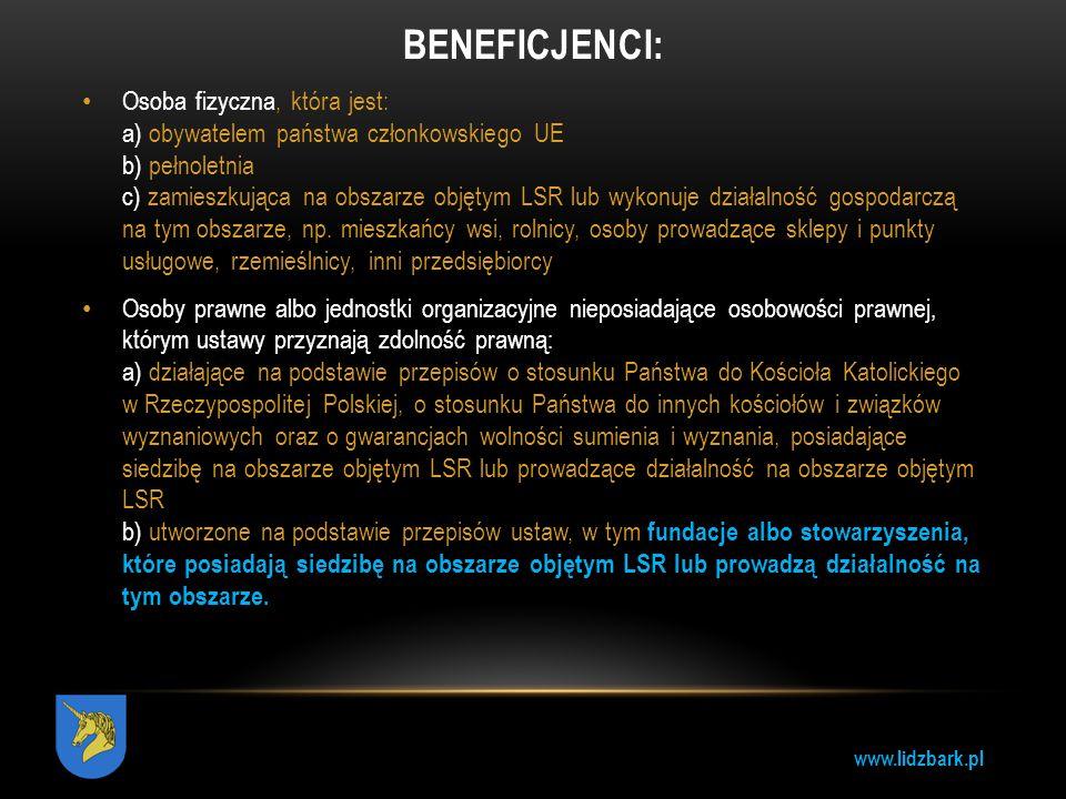 www.lidzbark.pl BENEFICJENCI: Osoba fizyczna, która jest: a) obywatelem państwa członkowskiego UE b) pełnoletnia c) zamieszkująca na obszarze objętym