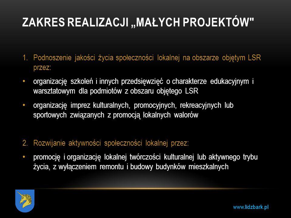 """www.lidzbark.pl ZAKRES REALIZACJI """"MAŁYCH PROJEKTÓW"""