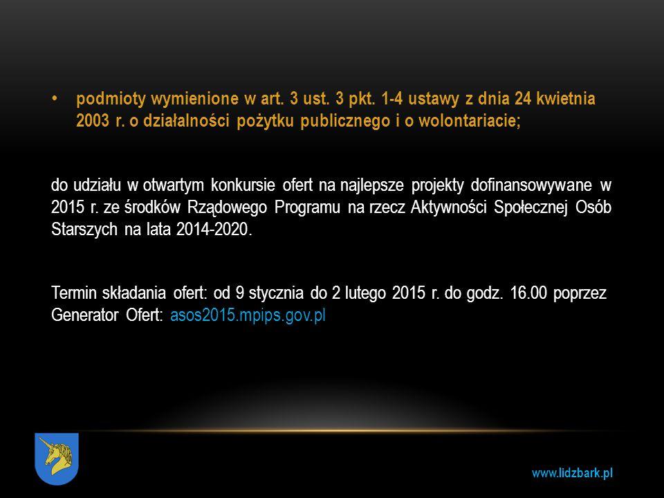 www.lidzbark.pl podmioty wymienione w art. 3 ust. 3 pkt. 1-4 ustawy z dnia 24 kwietnia 2003 r. o działalności pożytku publicznego i o wolontariacie; d