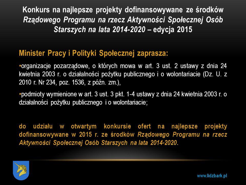 www.lidzbark.pl Konkurs na najlepsze projekty dofinansowywane ze środków Rządowego Programu na rzecz Aktywności Społecznej Osób Starszych na lata 2014